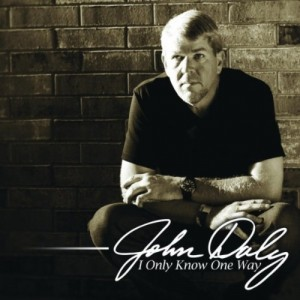 John Daly I Only Know One Way