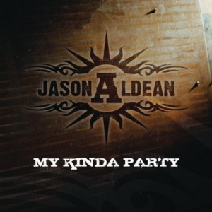 My Kinda Party Jason Aldean