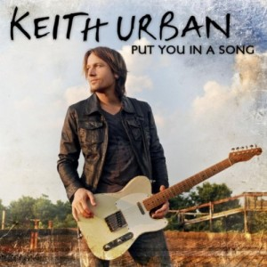 Put You In A Song Keith Urban