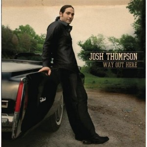 Josh Thompson Way Out Here