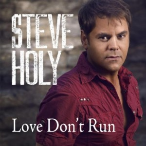 Steve Holy Love Don't Run