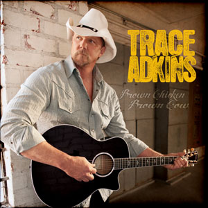 Trace Adkins Brown Chicken