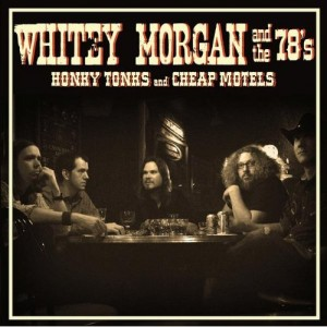 Whitey Morgan Honky Tonks