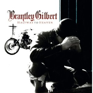 Brantley Gilbert Halfway to Heaven