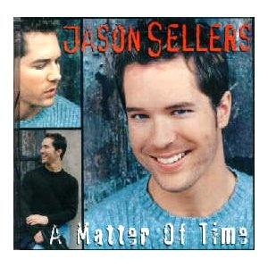 Jason Sellers A Matter of Time