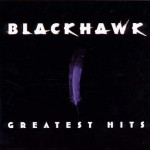 Blackhawk Greatest Hits