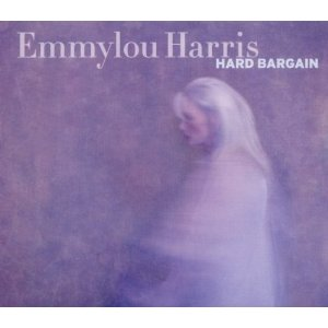 Hard Bargain Emmylou Harris