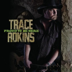 Trace Adkins Proud To Be Here