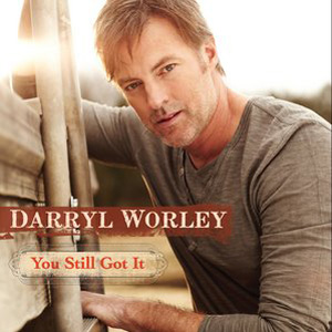 Darryl Worley Got It