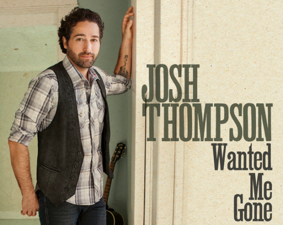 Josh Thompson Wanted Me Gone