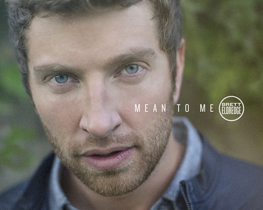 Brett Eldredge Mean To Me
