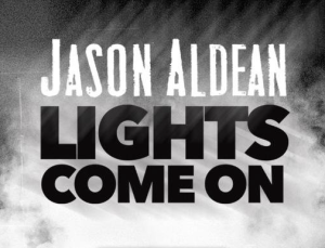 Lights Come On Jason Aldean